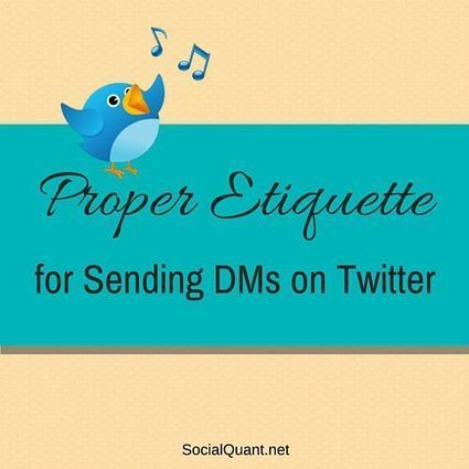 Proper Etiquette 101: How To Send A Direct Message On Twitter - Get More Twitter Followers Boost your Twitter Marketing | Internet Presence | Scoop.it