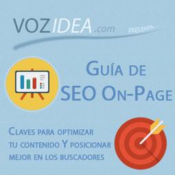 Guía de SEO On-Page para principiantes - Vozidea.com | #SocialMedia, #SEO, #Tecnología & más! | Scoop.it