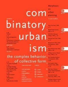 Combinatory Urbanism: The Complex Behavior of Collective Form available on Amazon | Morphopedia | Morphosis Architects | morphogenesis and emergence | Scoop.it