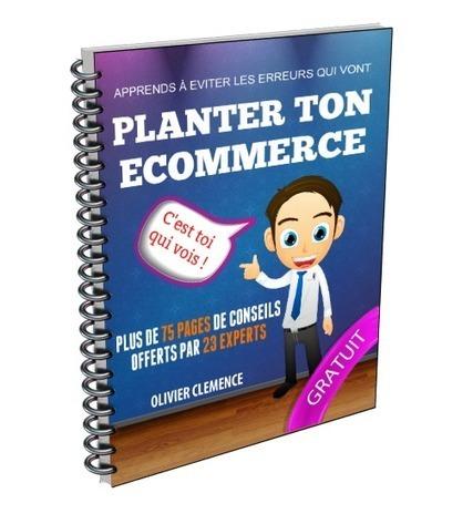 Livre Gratuit : Comment éviter de planter son site eCommerce ! - Les conseils de 23 experts - ConseilsMarketing.fr | Entrepreneurs du Web | Scoop.it