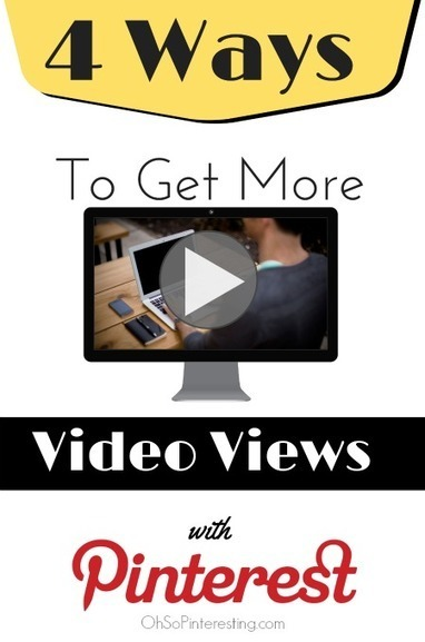 4 Ways to Get More Views of Your Videos with Pinterest - | Inspiring Social Media | Scoop.it