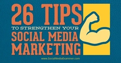 26 Tips to Strengthen Social Media Marketing | Social media marketing | Scoop.it