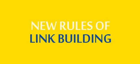 The 5 New Rules Of Link Building For 2013 - SociableBlog (blog) | Link Building Ideas | Scoop.it