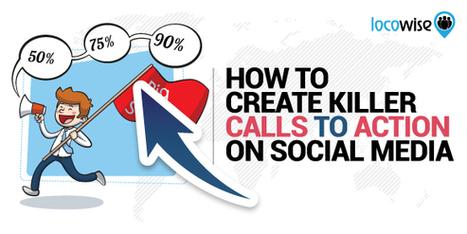 How To Create Killer Calls To Action On Social Media | AtDotCom Social media | Scoop.it