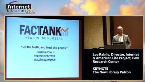 Internet Librarian: Lee Rainie Keynote | Digital information and public libraries | Scoop.it