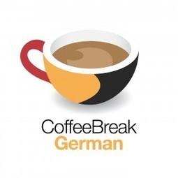 Coffee Break German | German learning resources and ideas | Scoop.it