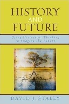 Why Historians Should Teach the Future | We Teach Social Studies | Scoop.it