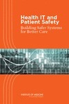 Health IT and Patient Safety: Building Safer Systems for Better Care - Institute of Medicine | Patient Safety | Scoop.it