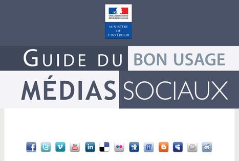 Guide du bon usage des médias sociaux (Ministère de l'Intérieur) | Médias et réseaux sociaux | Scoop.it