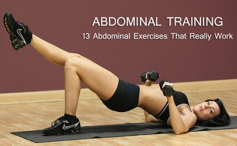 Abdominal Training: 13 Ab Exercises That Really Work | Workout Trends | Health and Fitness Magazine | Scoop.it