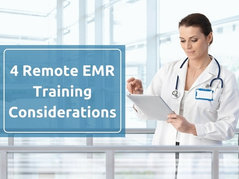 4 Remote EMR Training Considerations | EHR and Health IT Consulting | Scoop.it