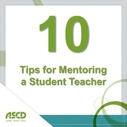 » Ten Tips for Mentoring a Student TeacherASCD Inservice | Teach-ologies | Scoop.it
