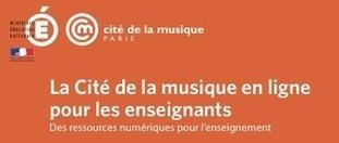 Actualités du numérique - Les ressources de la Cité de la musique - Éduscol | TICE & FLE | Scoop.it