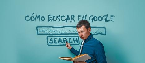 Cómo buscar en Google como un profesional | De las TIZAS a las TICas | Scoop.it