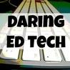 Daring Ed Tech