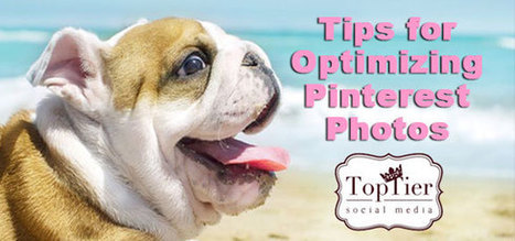 Best Ways to Optimize Blog Photos for Pinterest | Pinterest for Business | Scoop.it