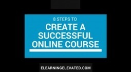 8 Steps to Create a Successful Online Course | Teacher Gary | Scoop.it
