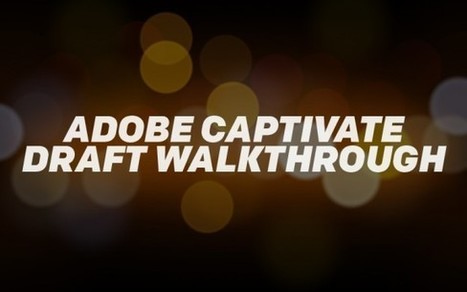 Adobe Captivate Draft Walkthrough - eLearning Brothers | elearning&knowledge_management | Scoop.it