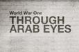 World War One Through Arab Eyes | Walkerteach History | Scoop.it