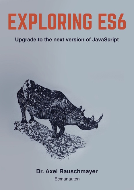 Exploring ES6: Upgrade to the next version of JavaScript | JavaScript for Line of Business Applications | Scoop.it