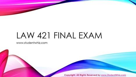 LAW 421 Final Exam | University of Phoenix Courses | Scoop.it