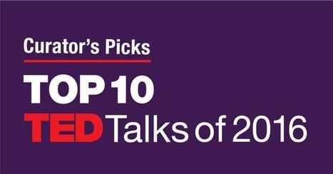 Curator's Picks: Top 10 TED Talks of 2016 | Cibereducação | Scoop.it