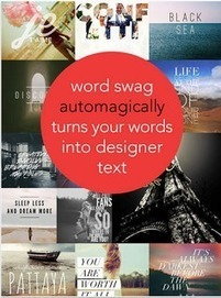 Word Swag- Great App for Creating Educational Posters | Everything iPads | Scoop.it