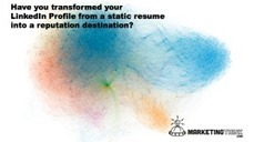 Change Your LinkedIn Profile From A Resume To A Reputation Destination | development director | Scoop.it