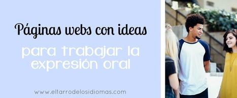 Páginas web con ideas para trabajar la expresión oral | Educacion, ecologia y TIC | Scoop.it