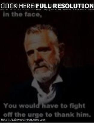 Most Interesting Man In The World Quotes 211