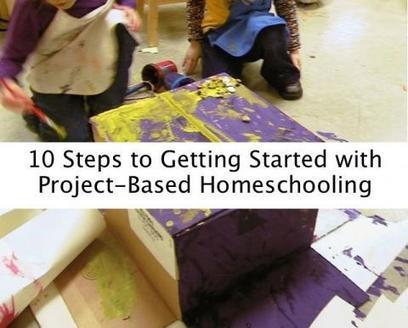 10 Steps to Getting Started with Project-Based Homeschooling | Project Based Homeschooling | Creativity, Innovation, and Change | Scoop.it
