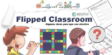 Flipped classroom: ¿cómo hacer que funcione? - Apptúa | Hablando de enseñar y aprender | Scoop.it