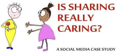 Social Media Case Study: Is Sharing Really Caring? | Social Media News | Scoop.it