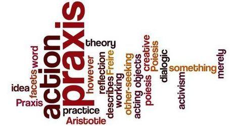 what is praxis? | Doctorate in Education (EdD) | Scoop.it