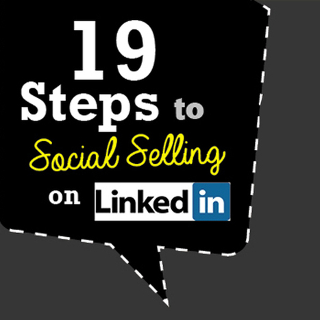 Social Selling: 19 Steps To Social Selling On LinkedIn | Top Internet Marketing Infographics - in my opinion | Scoop.it