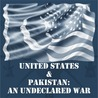 United States & Pakistan. An Undeclared War
