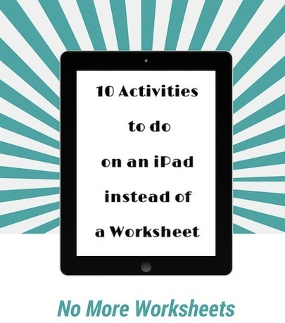 Comfortably 2.0: 10 Activities to do on an iPad instead of a Worksheet | Technology and k-12 learning | Scoop.it
