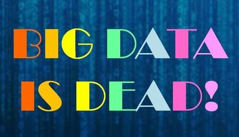 Big Data is Dead! | Asset Management Engineering | Scoop.it