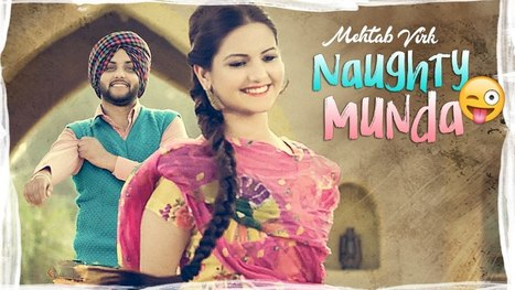 NAUGHTY MUNDA LYRICS – Mehtab Virk | Punjabi Song - Latest Hindi Lyrics | Lyrics | Scoop.it