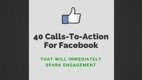 40 Calls-To-Action For Facebook That Will Spark Engagement | B2B Marketing and PR | Scoop.it