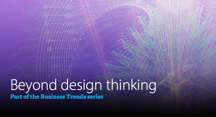 Beyond design thinking | Excellent Business Blogs | Scoop.it
