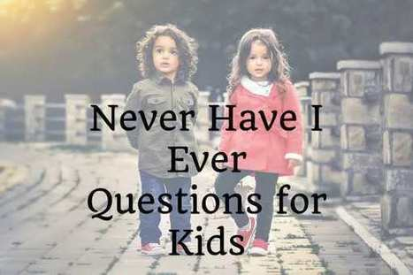 Never Have I Ever Questions For Kids With Crazy