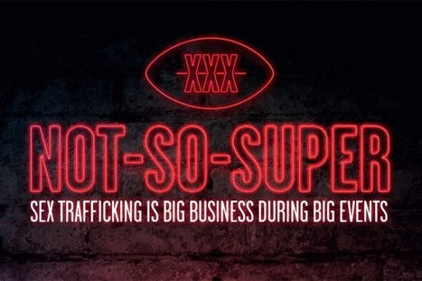 Sex and the Super Bowl: What has trafficking to do with it? | #Prostitution : trafic et tourisme sexuel (french AND english) | Scoop.it