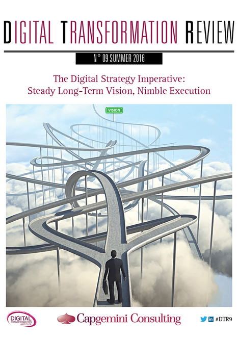 Digital Transformation Review n° 9: The Digital Strategy Imperative : Steady Long-Term Vision, Nimble Execution | Capgemini Consulting Worldwide | Chasing the Future | Scoop.it
