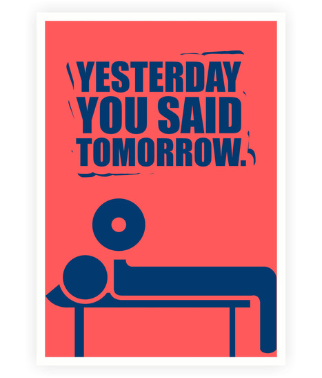 Yesterday You Said Tomorrow Minimalist Fitness Poster | Some Awesome GYM U0026  SPORTS QUOTES That Will