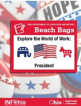Beach Bag: Explore the World of Work: President (2015) | Bags and Lesson Plans (INFOhio) | Scoop.it