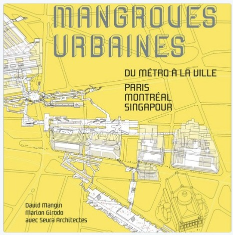 MANGROVES urbaines - David MANGIN, Marion GIRODO, SEURA ARCHITECTES - Éditions La Découverte | URBANmedias | Scoop.it