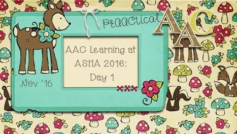 AAC Learning at ASHA 2016: Day 1 | AAC: Augmentative and Alternative Communication | Scoop.it
