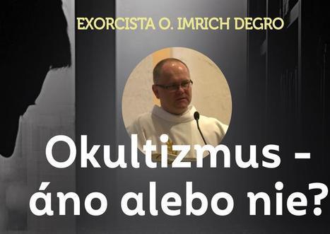 Kňaz Imrich Degro bude v Poprade prednášať na tému Okultizmus 5aa1f381489