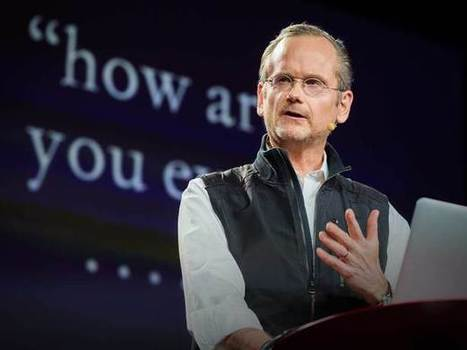 TED: Lawrence Lessig: The unstoppable walk to political reform - Lawrence Lessig (2014) | TEDxVailWomen | Scoop.it